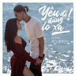 Hằng BingBoong – Yêu Đi Đừng Lo Xa – iTunes AAC M4A – Single