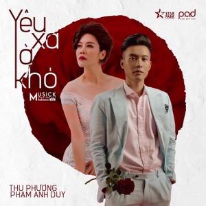 Thu Phương & Phạm Anh Duy – Yêu Xa Là Khó – iTunes AAC M4A – Single