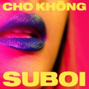 Suboi – Cho Không – iTunes AAC M4A – Single