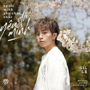Gil Lê – Người Mình Yêu Chưa Chắc Đã Yêu Mình – iTunes AAC M4A – Single