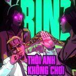 Binz – Thôi Anh Không Chơi – iTunes AAC M4A – Single