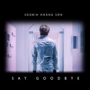 Soobin Hoàng Sơn – Say Goodbye – iTunes AAC M4A – Single