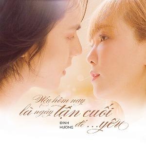 Đinh Hương – Hôm Nay Là Ngày Tận Cuối Để Yêu – iTunes AAC M4A – Single