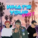 Hoàng Tôn – What's Your Name? (feat. Ricky Star & Sony Trần) – iTunes AAC M4A – Single