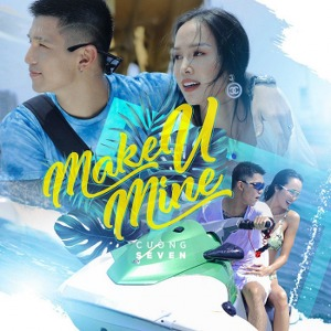 Cường Seven – Make U Mine – iTunes AAC M4A – Single