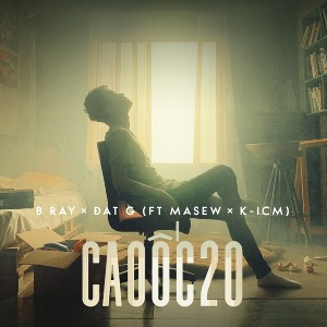 B Ray x Đạt G – Cao Ốc 20 (feat. Masew & K-ICM) – iTunes AAC M4A – Single