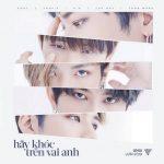 Uni5 – Hãy Khóc Trên Vai Anh – iTunes AAC M4A – Single