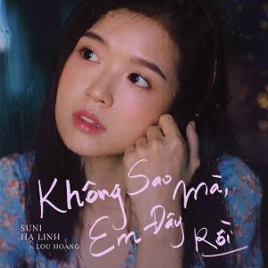 Suni Hạ Linh – Không Sao Mà, Em Đây Rồi (feat. Lou Hoàng) – iTunes AAC M4A – Single