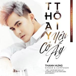 Thanh Hưng – Thay Tôi Yêu Cô Ấy – iTunes AAC M4A – Single