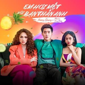 Hương Giang Idol x Masew – Em Hơi Mệt Với Bạn Thân Anh – iTunes AAC M4A – Single