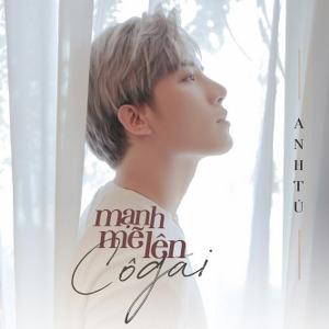 Anh Tú – Mạnh Mẽ Lên Cô Gái – iTunes AAC M4A – Single