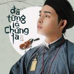 """Jun Phạm – Đã Từng Là Chúng Ta (Nhạc Phim """"Phượng Khấu"""") – iTunes AAC M4A – Single"""