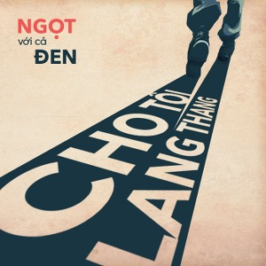 Ngọt – Cho Tôi Lang Thang (feat. Đen) – iTunes Plus AAC M4A – Single