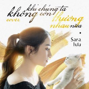 Sara Lưu – Khi Chúng Ta Không Còn Thương Nhau Nữa – iTunes AAC M4A – Single