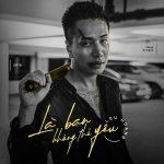 Lou Hoàng – Là Bạn Không Thể Yêu – iTunes AAC M4A – Single