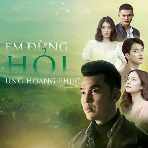 Ưng Hoàng Phúc – Em Đừng Hỏi – iTunes AAC M4A – Single
