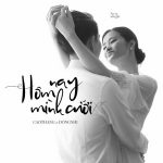 Đông Nhi & Ông Cao Thắng – Hôm Nay Mình Cưới – iTunes AAC M4A – Single