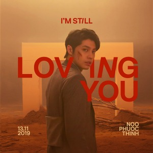 Noo Phước Thịnh – I'm Still Loving You – iTunes AAC M4A – Single