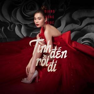 Giang Hồng Ngọc – Tình Đến Rồi Đi – iTunes AAC M4A – Single