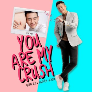Quân A.P – You Are My Crush (feat. Nguyên Jenda) – iTunes AAC M4A – Single