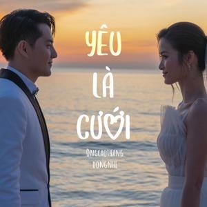 Đông Nhi & Ông Cao Thắng – Yêu Là Cưới – iTunes AAC M4A – Single