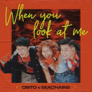 Obito x Seachains – When You Look At Me – iTunes AAC M4A – Single