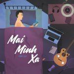 Thịnh Suy – Mai Mình Xa – iTunes AAC M4A – Single