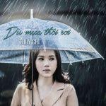 Thùy Chi – Dù Mưa Thôi Rơi – iTunes AAC M4A – Single