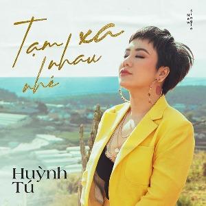 Huỳnh Tú – Tạm Xa Nhau Nhé – iTunes AAC M4A – Single