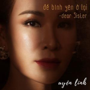 """Uyên Linh – Để Bình Yên Ở Lại (Dear Sister) [Nhạc Phim """"Hoa Hậu Giang Hồ""""] – iTunes AAC M4A – Single"""