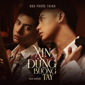 Noo Phước Thịnh – Xin Đừng Buông Tay (Solo Version) – iTunes AAC M4A – Single
