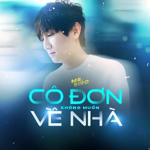 Mr Siro – Cô Đơn Không Muốn Về Nhà – iTunes AAC M4A – Single