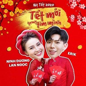 ERIK – Tết Mới Trong Tim Mình (feat. Ninh Dương Lan Ngọc) – iTunes AAC M4A – Single