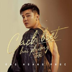 Ưng Hoàng Phúc – Cách Biệt Hai Phương Trời – iTunes AAC M4A – Single