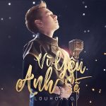 Lou Hoàng – Vì Yêu Sẽ Về – iTunes AAC M4A – Single