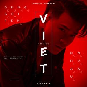 Khang Việt – Đừng Gọi Tên Nhau Nữa – iTunes AAC M4A – Single