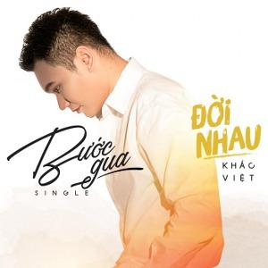 Khắc Việt – Bước Qua Đời Nhau – iTunes AAC M4A – Single