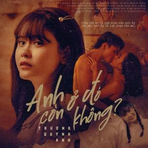 Trương Quỳnh Anh – Anh Còn Ở Đó Không? – iTunes AAC M4A – Single