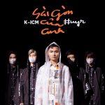 HuyR x K-ICM – Sài Gòn Của Anh – iTunes AAC M4A – Single