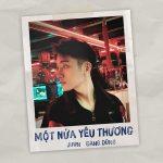 Juun Đăng Dũng – Một Nửa Yêu Thương – iTunes AAC M4A – Single