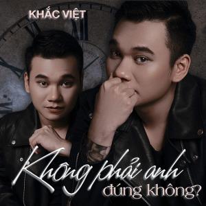 Khắc Việt – Không Phải Anh Đúng Không? – iTunes AAC M4A – Single