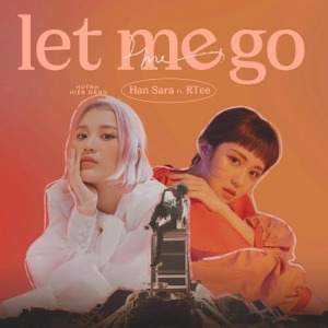Han Sara – Let Me Go (feat. R.Tee) – iTunes AAC M4A – Single