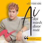 Thanh Hưng – Ai Đợi Mình Được Mãi – iTunes AAC M4A – Single