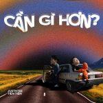 Tiên Tiên x JustaTee – Cần Gì Hơn? – iTunes AAC M4A – Single