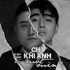 Vũ Duy Khánh x Đạt G – Chỉ Khi Anh Một Mình – iTunes AAC M4A – Single