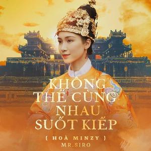 Hoà Minzy – Không Thể Cùng Nhau Suốt Kiếp – iTunes AAC M4A – Single