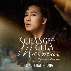 Châu Khải Phong – Chẳng Gì Là Mãi Mãi – iTunes AAC M4A – Single