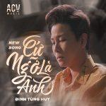 Đinh Tùng Huy – Cứ Ngỡ Là Anh – iTunes AAC M4A – Single