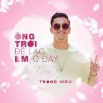 Trọng Hiếu – Ông Trời Để Lạc Em Ở Đây – iTunes AAC M4A – Single