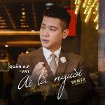 Quân A.P – Ai Là Người Thương Em (VRT Remix) – iTunes AAC M4A – Single